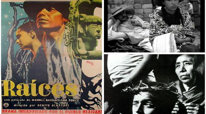Raíces (1955) | Cine mexicano | Director: Benito Alazraki