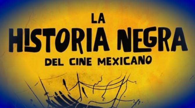La historia negra del cine mexicano