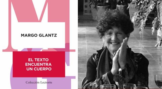 La mirada femenina puede tener otra dimensión, advertir cosas que suelen pasar inadvertidas por los hombres: Margo Glantz | Esther Peñas