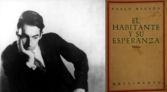 El habitante y su esperanza (1926) | Pablo Neruda